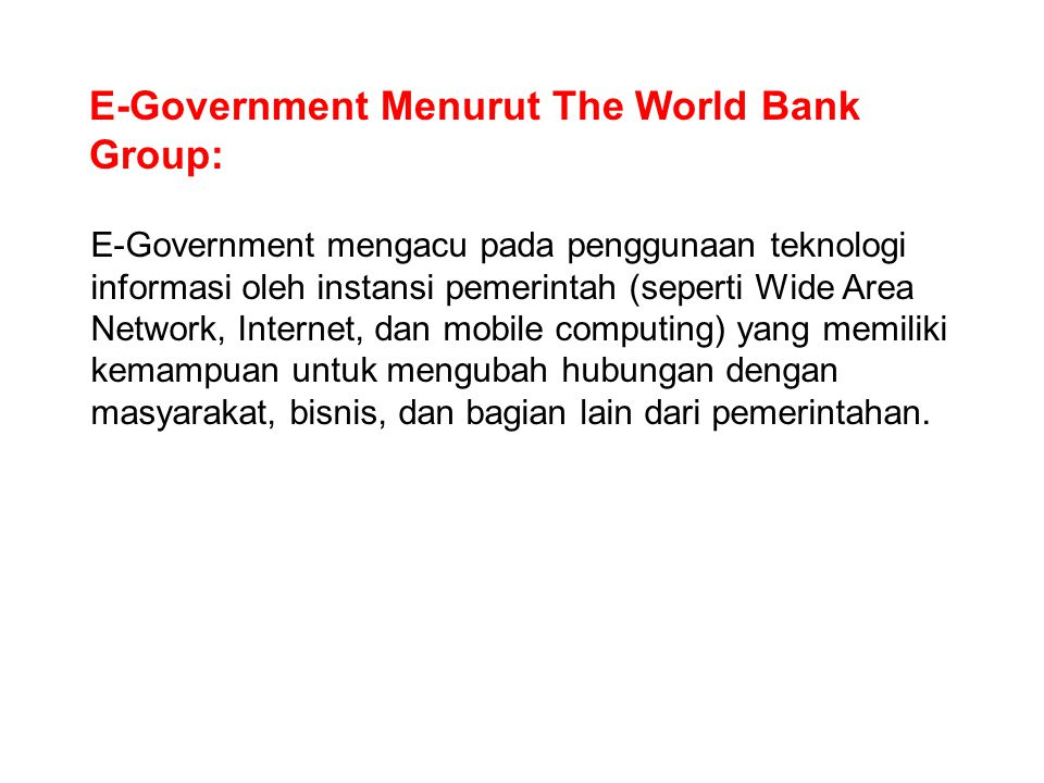 E-Government Menurut The World Bank Group: