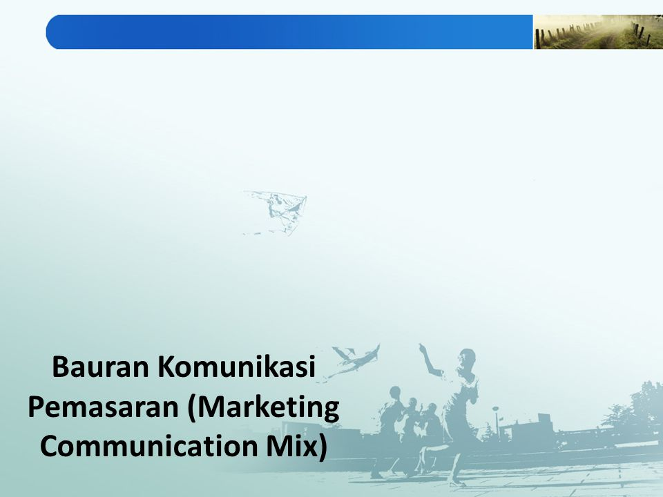Bauran Komunikasi Pemasaran (Marketing Communication Mix)