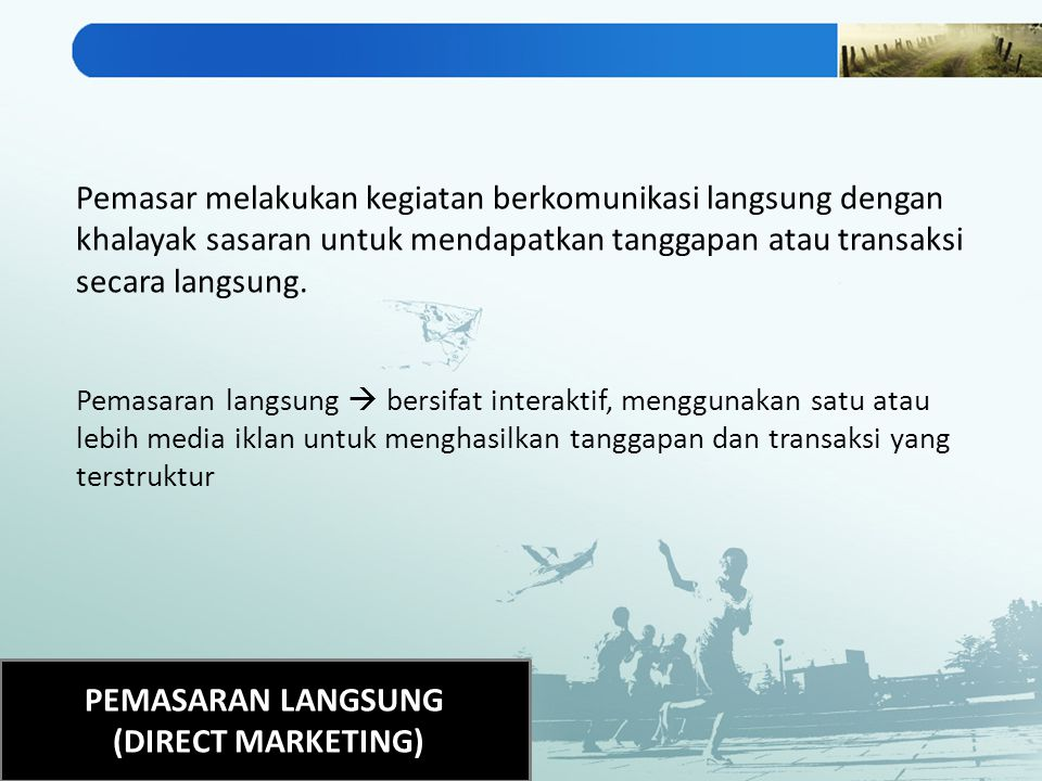 PEMASARAN LANGSUNG (DIRECT MARKETING)