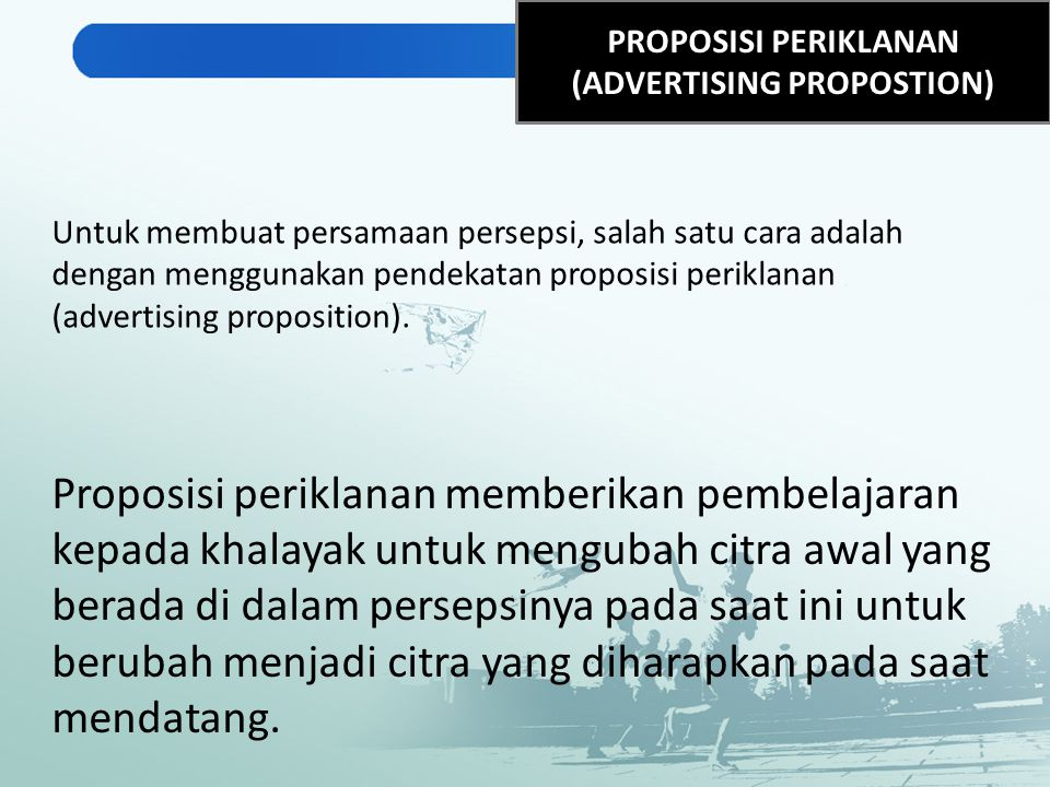 PROPOSISI PERIKLANAN (ADVERTISING PROPOSTION)