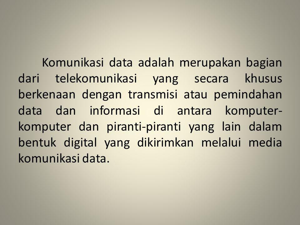 Komunikasi data adalah merupakan bagian dari telekomunikasi yang secara khusus berkenaan dengan transmisi atau pemindahan data dan informasi di antara komputer-komputer dan piranti-piranti yang lain dalam bentuk digital yang dikirimkan melalui media komunikasi data.