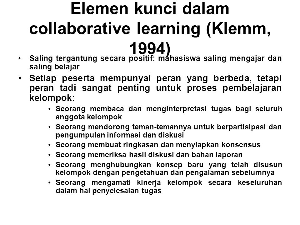 Elemen kunci dalam collaborative learning (Klemm, 1994)