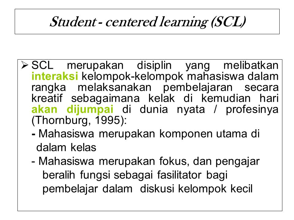 Student - centered learning (SCL)