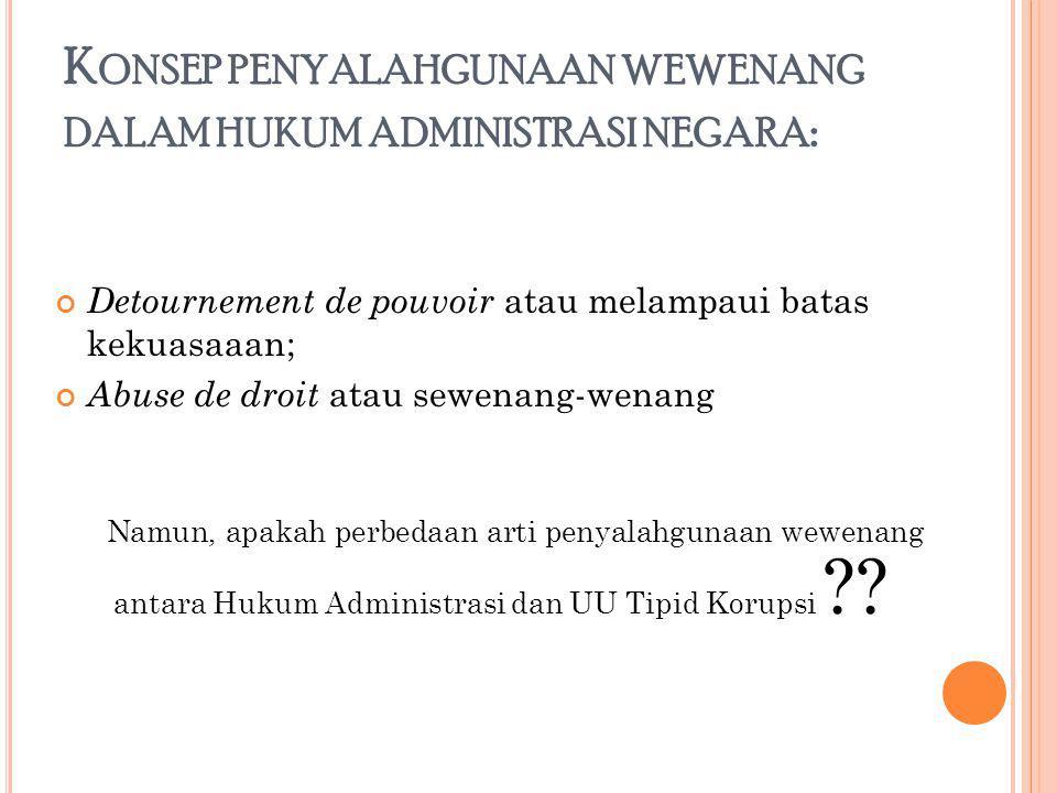 Konsep penyalahgunaan wewenang dalam hukum administrasi negara: