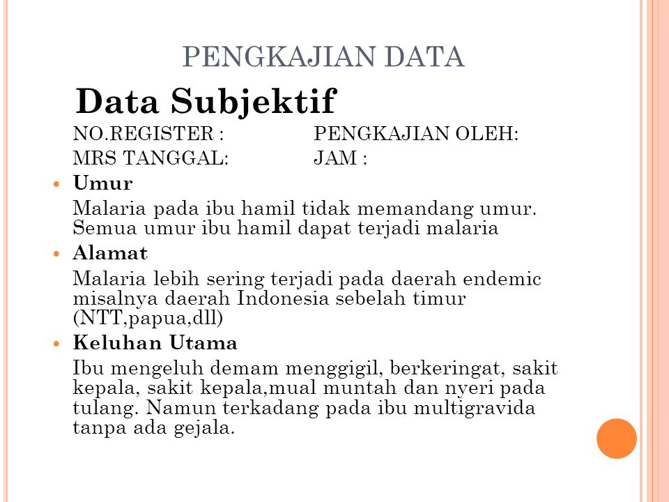 Data Subjektif PENGKAJIAN DATA Umur