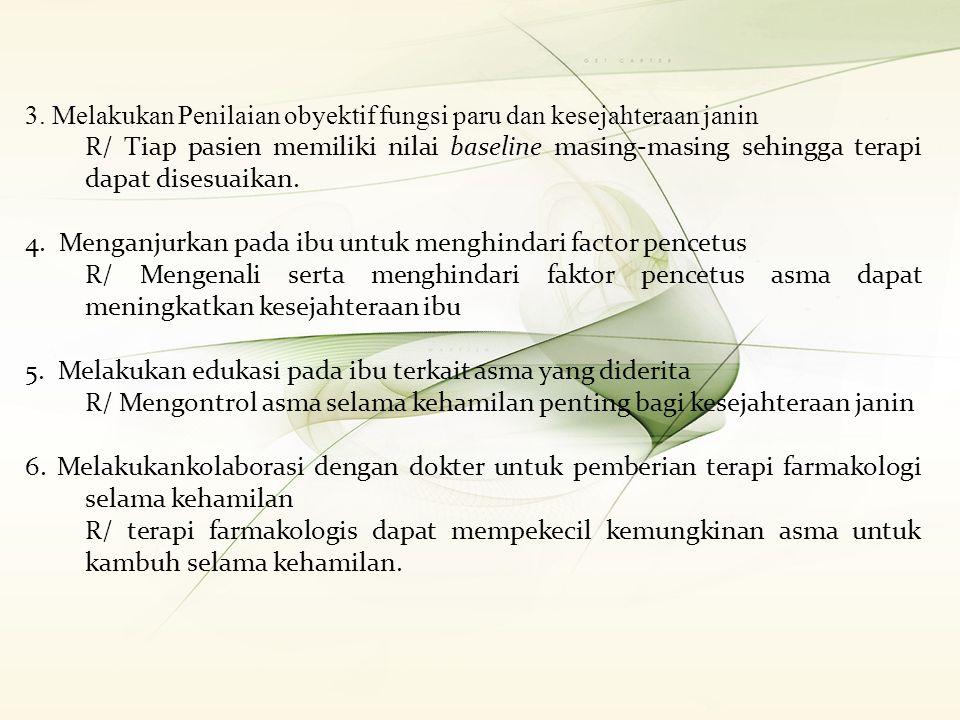 3. Melakukan Penilaian obyektif fungsi paru dan kesejahteraan janin