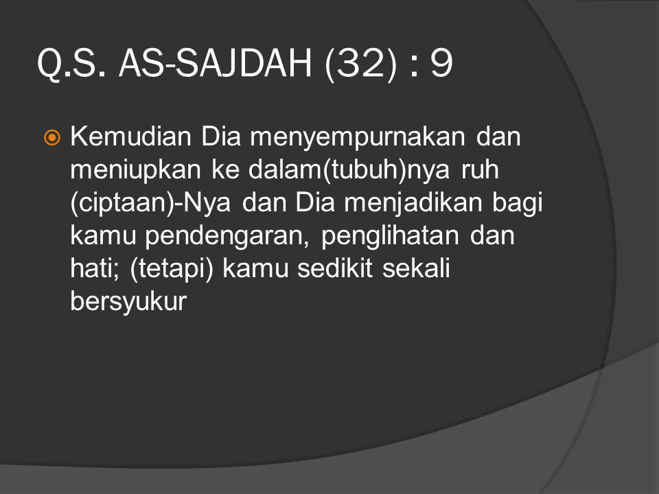 Q.S. AS-SAJDAH (32) : 9