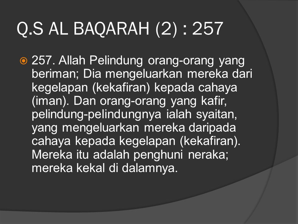 Q.S AL BAQARAH (2) : 257