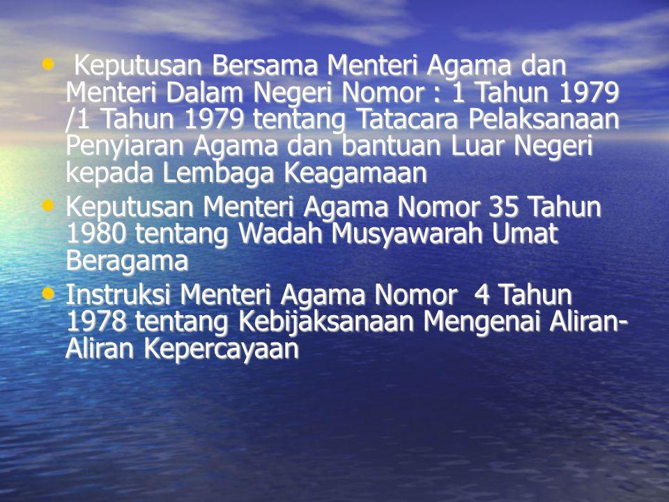 Keputusan Bersama Menteri Agama dan Menteri Dalam Negeri Nomor : 1 Tahun 1979 /1 Tahun 1979 tentang Tatacara Pelaksanaan Penyiaran Agama dan bantuan Luar Negeri kepada Lembaga Keagamaan