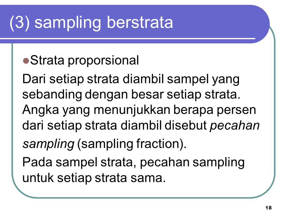(3) sampling berstrata Strata proporsional