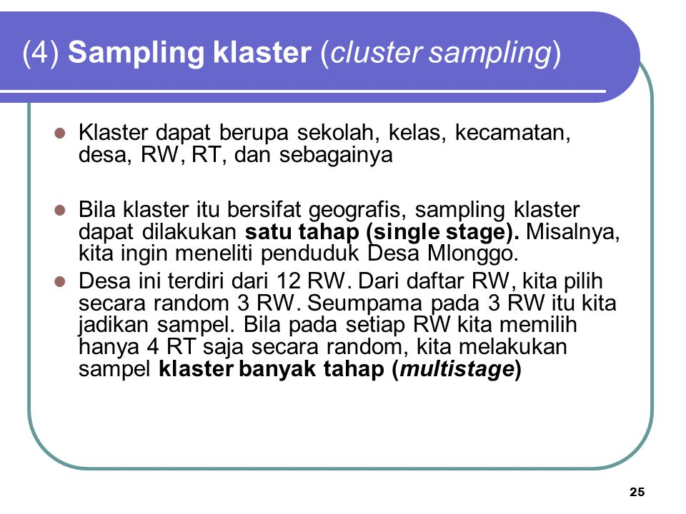(4) Sampling klaster (cluster sampling)