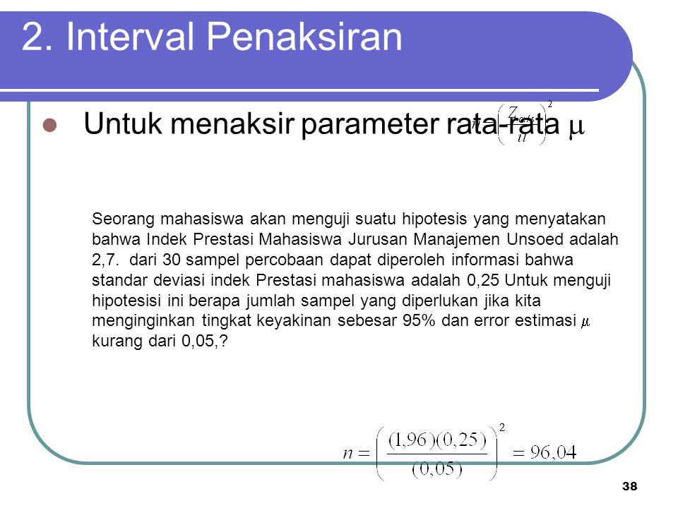 2. Interval Penaksiran Untuk menaksir parameter rata-rata 