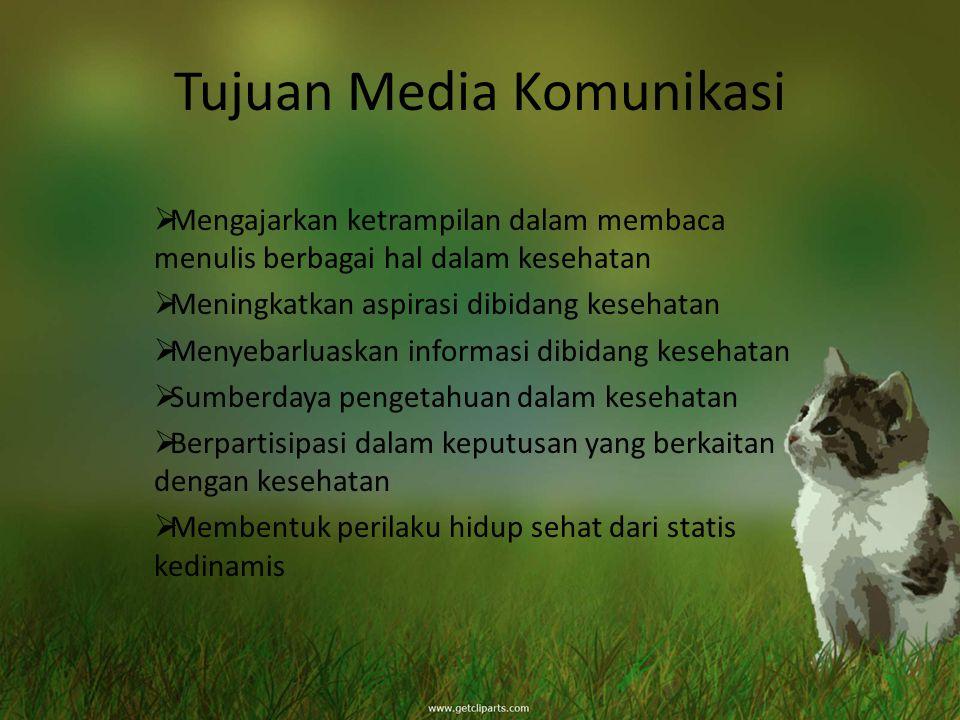 Tujuan Media Komunikasi