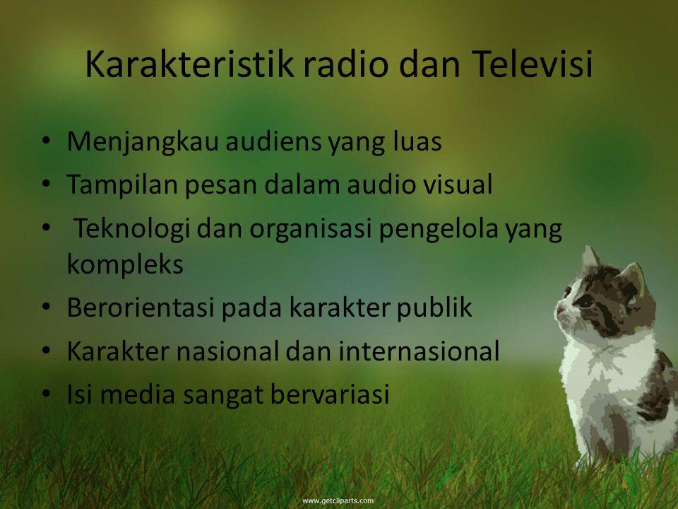 Karakteristik radio dan Televisi