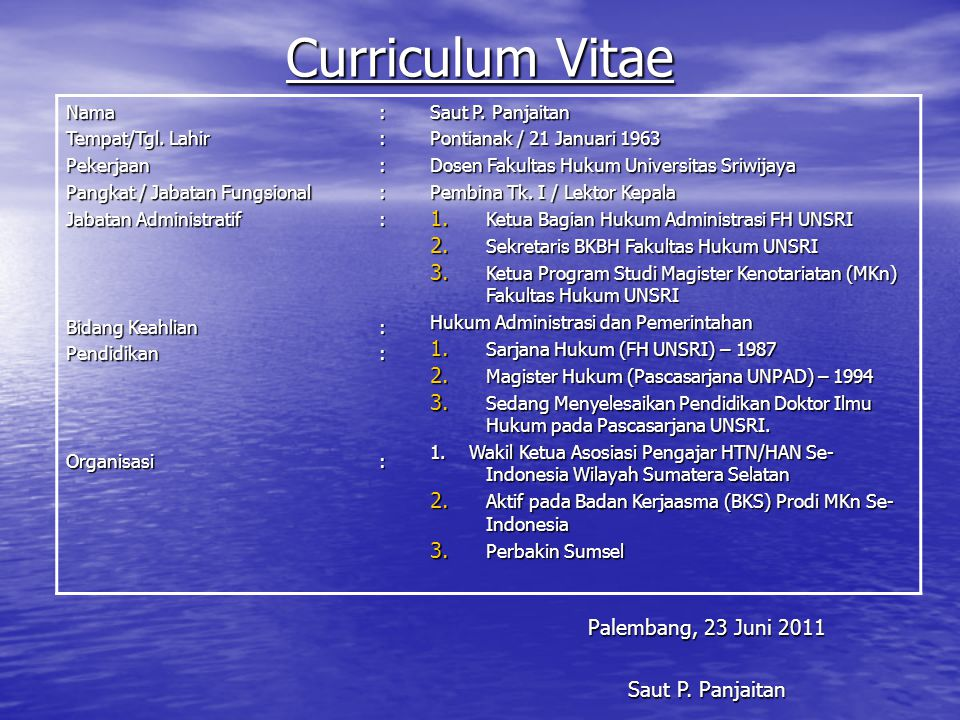 Curriculum Vitae Palembang, 23 Juni 2011 Saut P. Panjaitan Nama