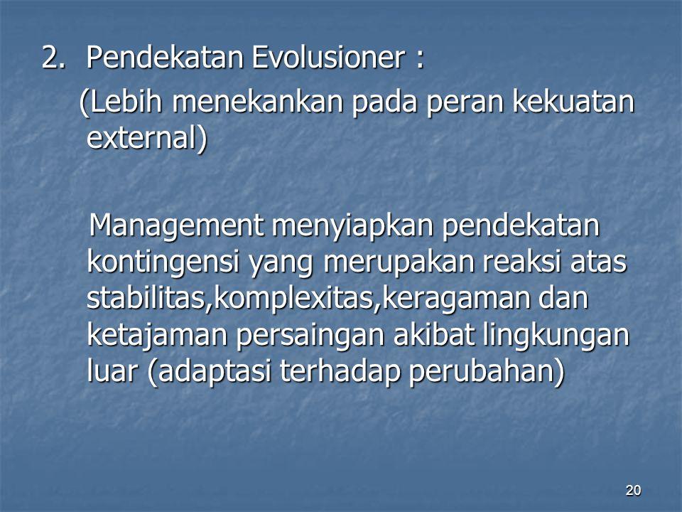 2. Pendekatan Evolusioner :