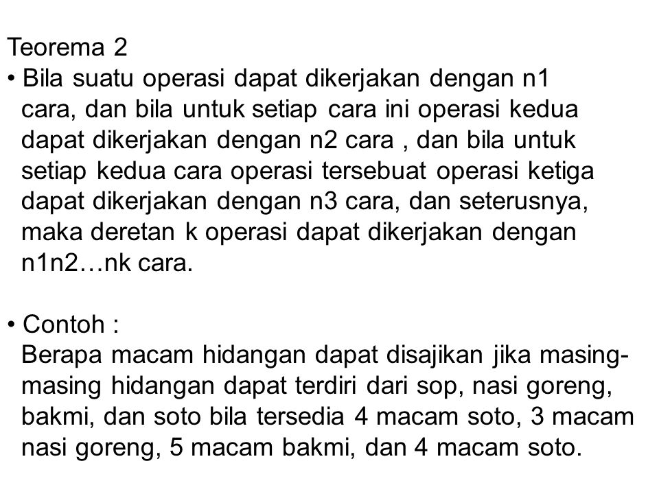 Teorema 2 • Bila suatu operasi dapat dikerjakan dengan n1. cara, dan bila untuk setiap cara ini operasi kedua.
