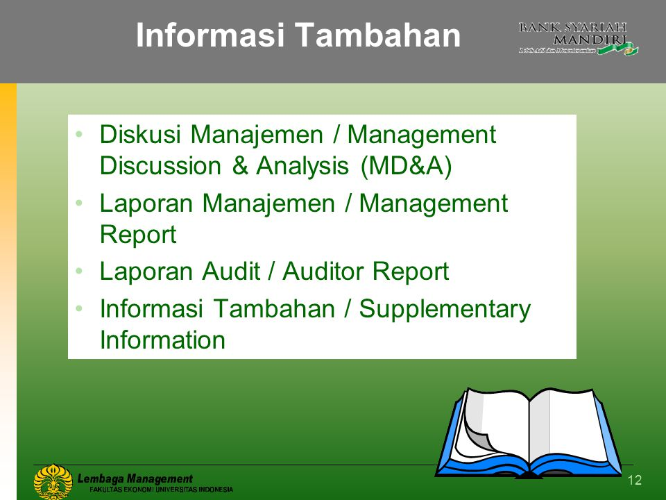 Informasi Tambahan Diskusi Manajemen / Management Discussion & Analysis (MD&A) Laporan Manajemen / Management Report.