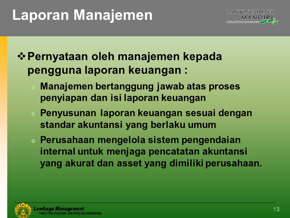 Laporan Manajemen Pernyataan oleh manajemen kepada pengguna laporan keuangan :