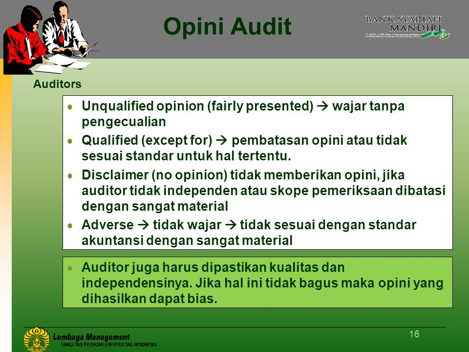 Auditors Opini Audit. Unqualified opinion (fairly presented)  wajar tanpa pengecualian.
