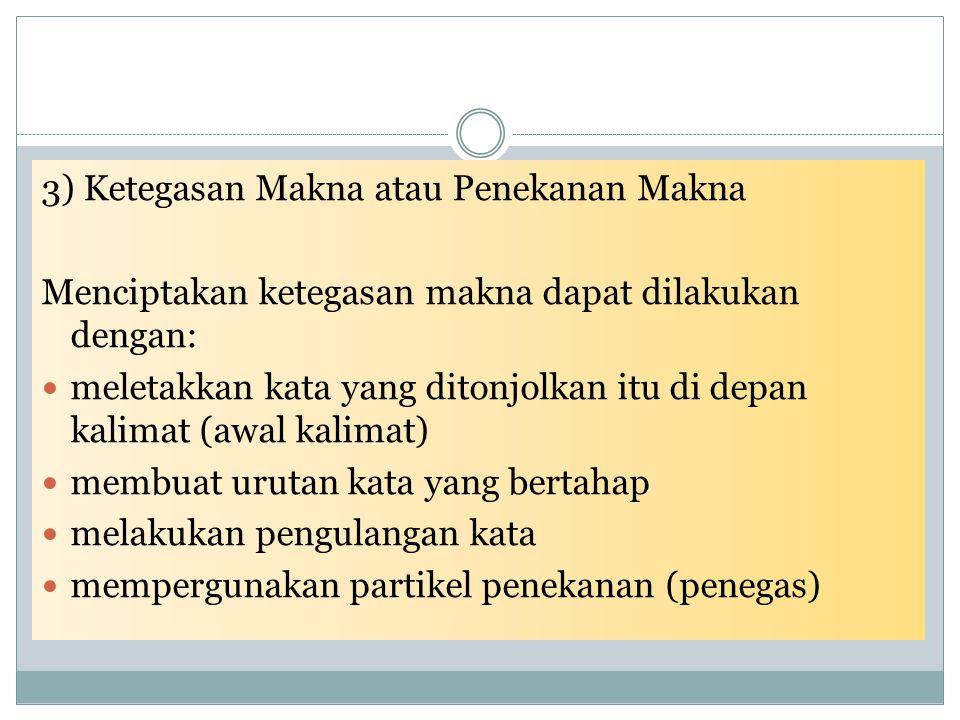 3) Ketegasan Makna atau Penekanan Makna