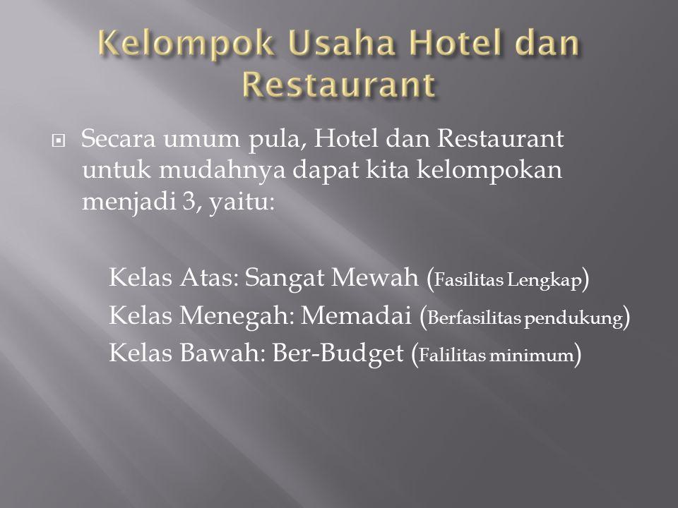 Secara umum pula, Hotel dan Restaurant untuk mudahnya dapat kita kelompokan menjadi 3, yaitu: