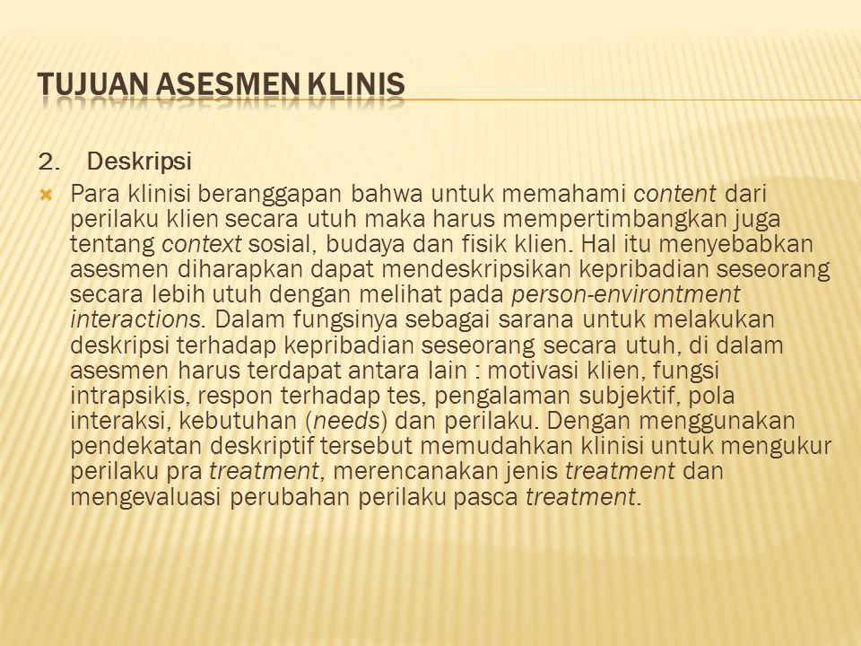 TUJUAN ASESMEN KLINIS 2. Deskripsi