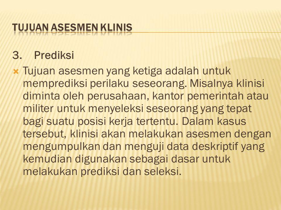 TUJUAN ASESMEN KLINIS 3. Prediksi.