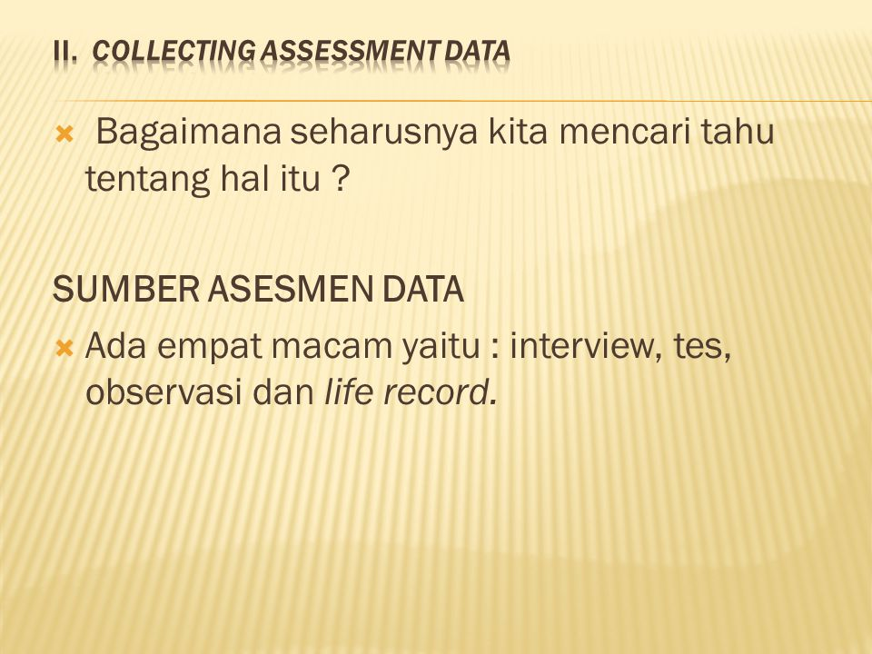 II. COLLECTING ASSESSMENT DATA