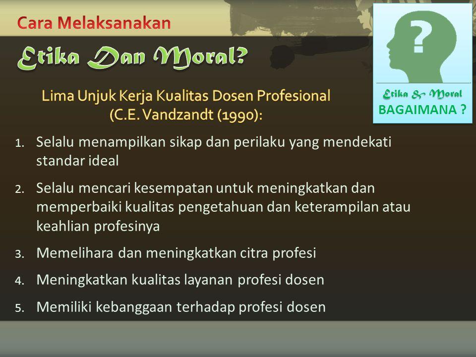 Cara Melaksanakan Etika Dan Moral