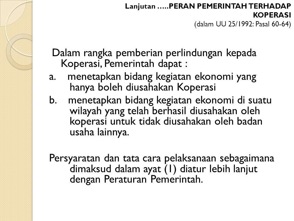 Lanjutan …..PERAN PEMERINTAH TERHADAP KOPERASI (dalam UU 25/1992: Pasal 60-64)