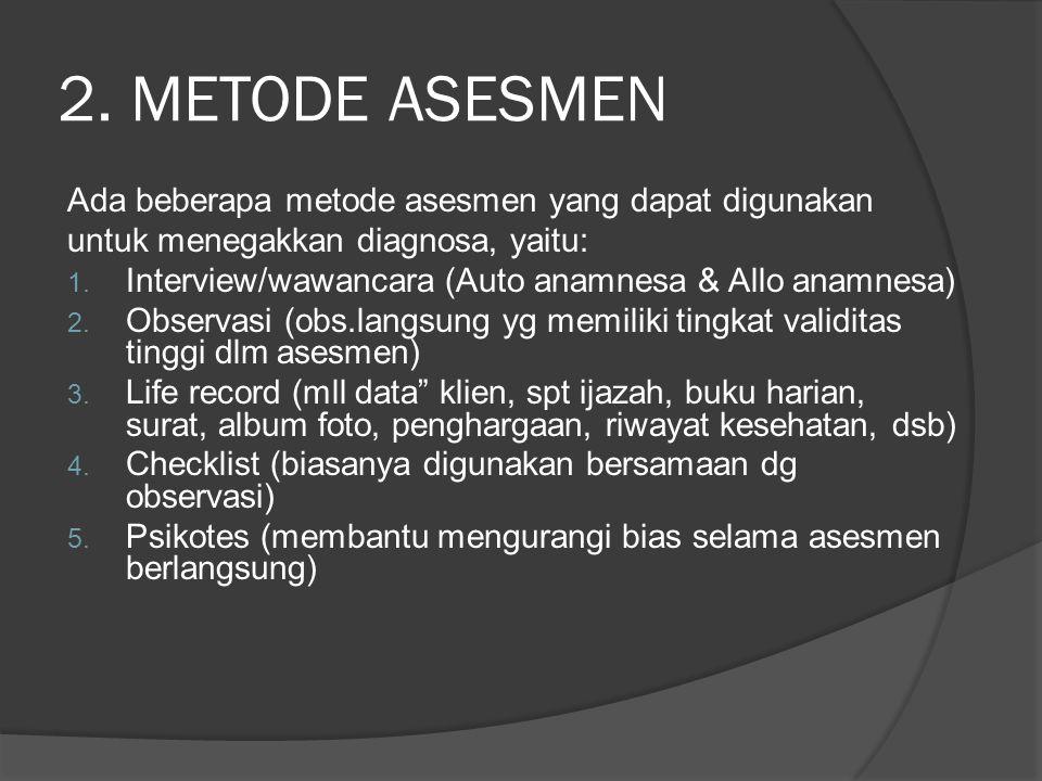 2. METODE ASESMEN Ada beberapa metode asesmen yang dapat digunakan