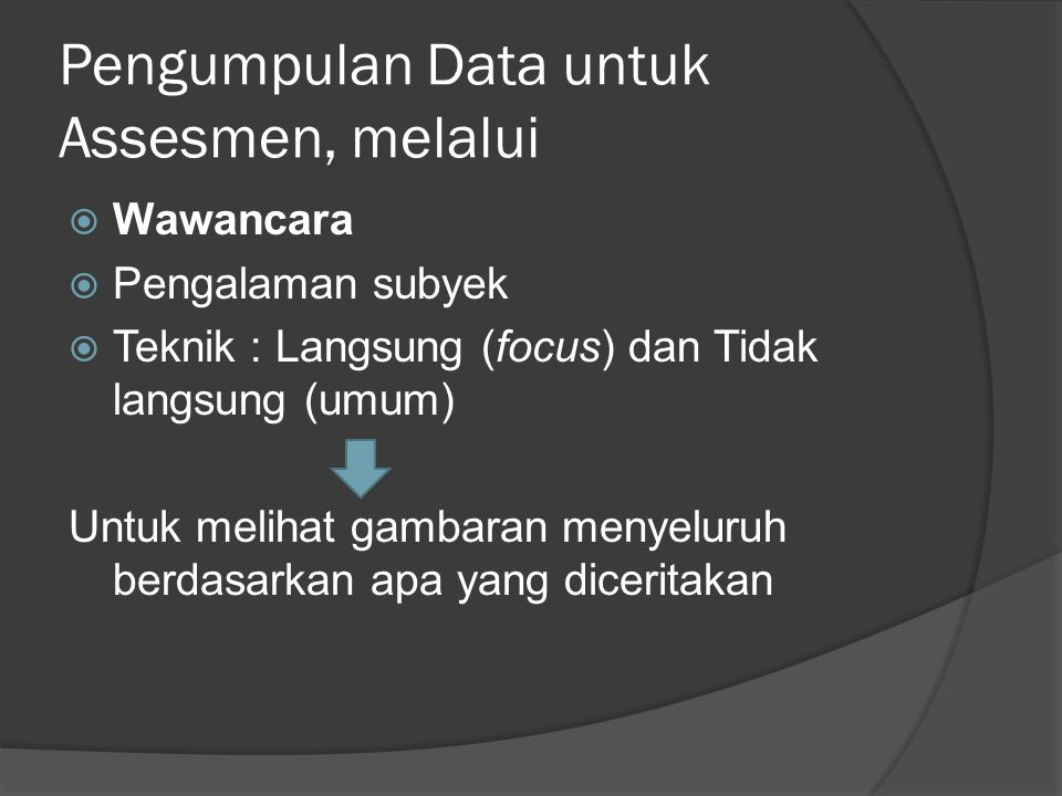 Pengumpulan Data untuk Assesmen, melalui