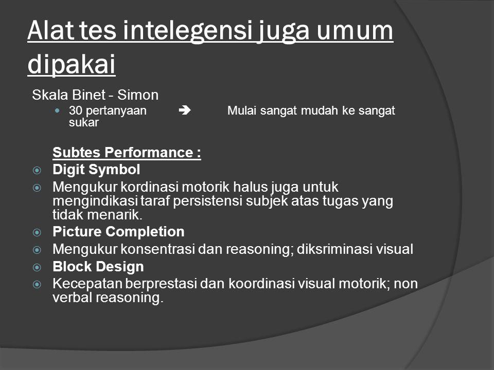 Alat tes intelegensi juga umum dipakai