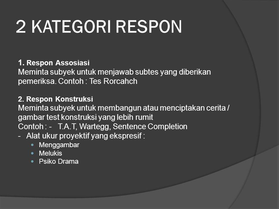 2 KATEGORI RESPON 1. Respon Assosiasi
