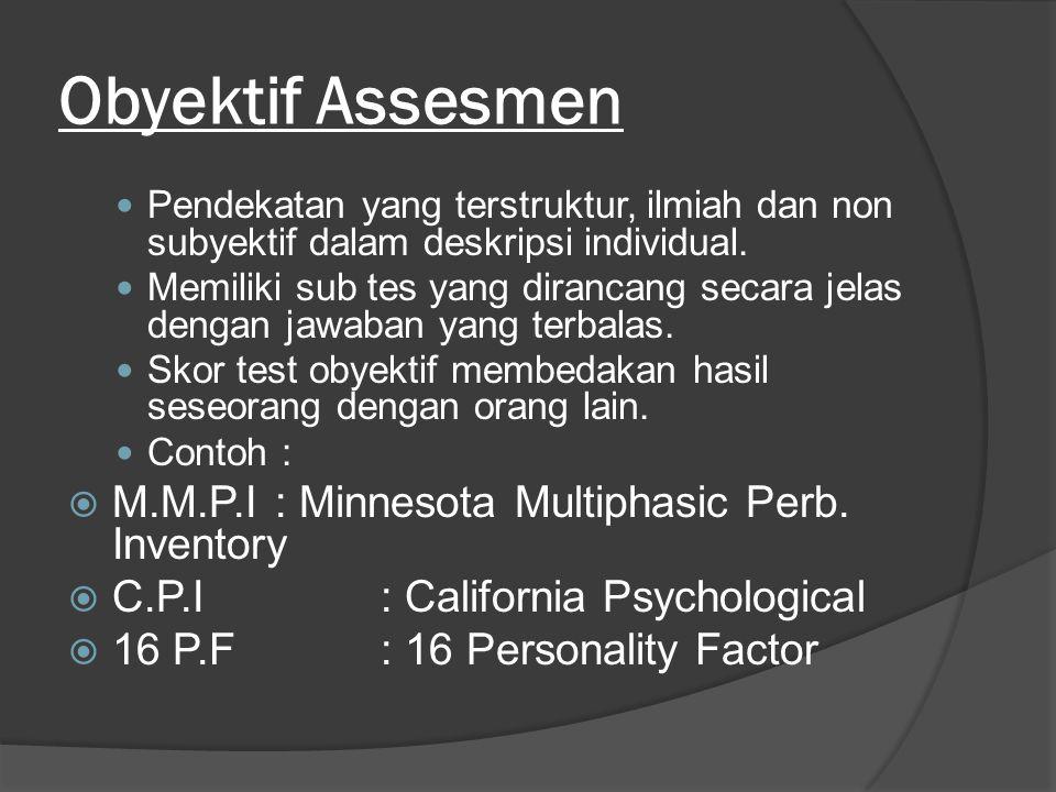 Obyektif Assesmen M.M.P.I : Minnesota Multiphasic Perb. Inventory