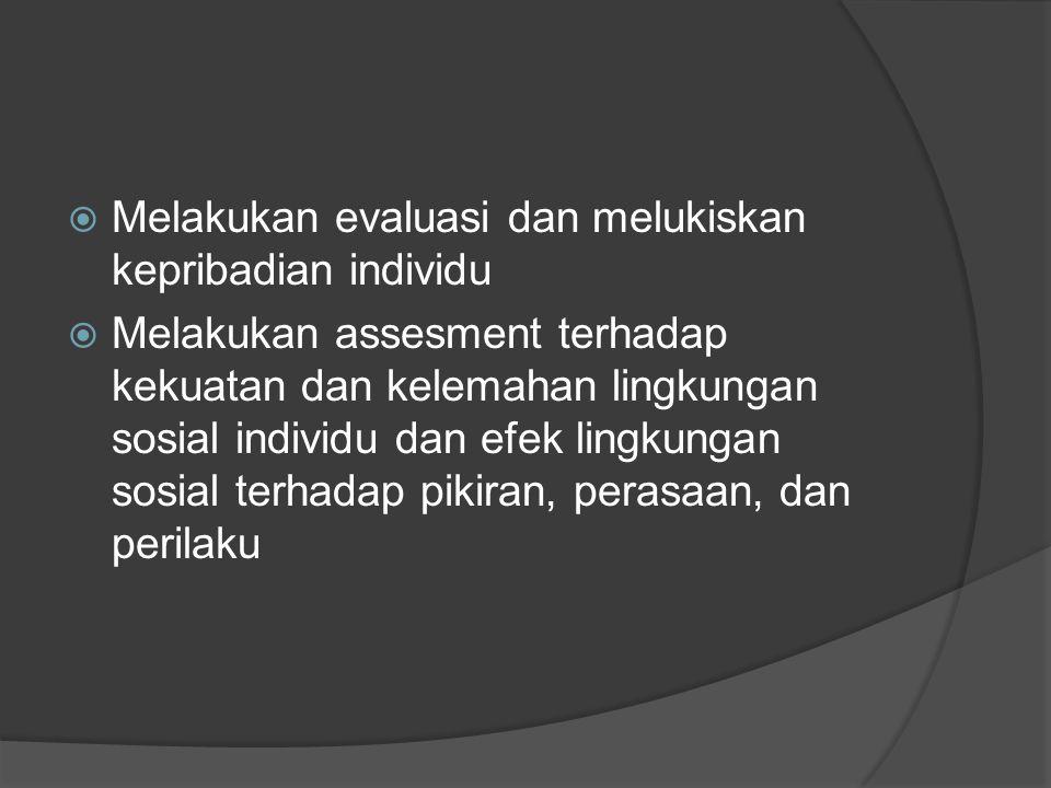 Melakukan evaluasi dan melukiskan kepribadian individu