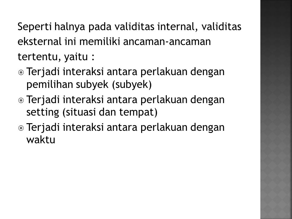Seperti halnya pada validitas internal, validitas