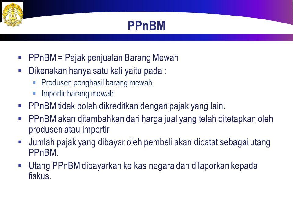 PPnBM PPnBM = Pajak penjualan Barang Mewah