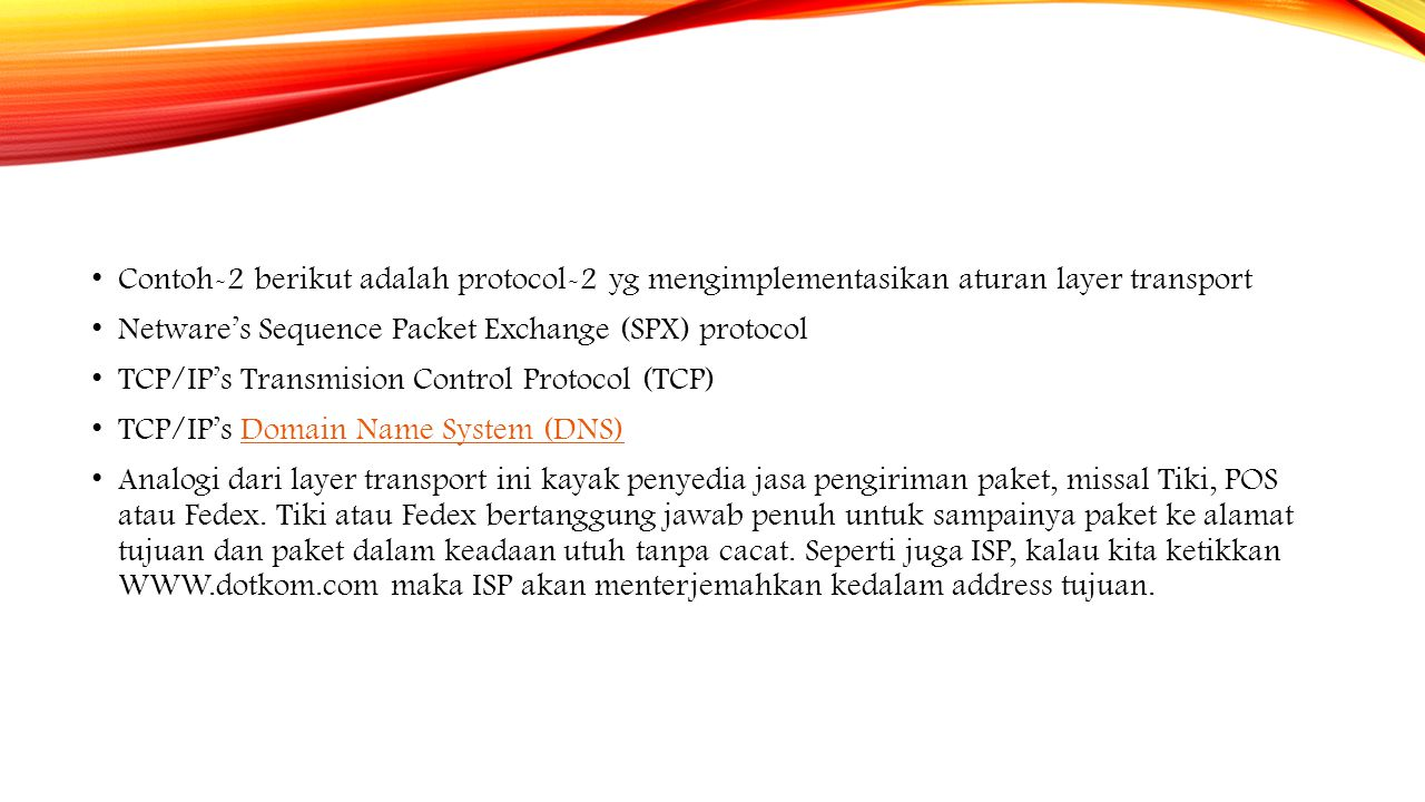 Contoh-2 berikut adalah protocol-2 yg mengimplementasikan aturan layer transport