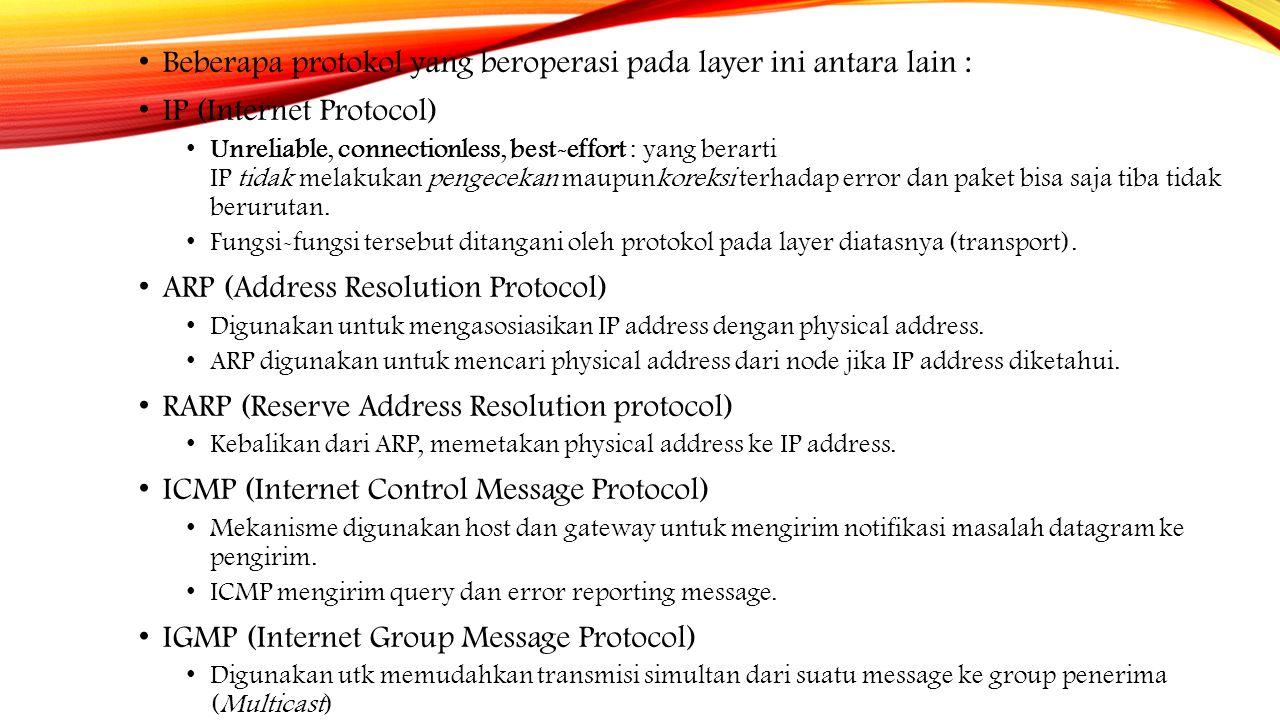 Beberapa protokol yang beroperasi pada layer ini antara lain :