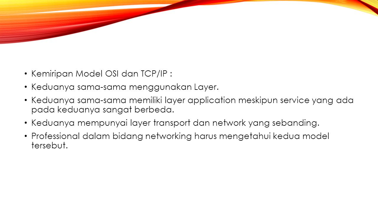 Kemiripan Model OSI dan TCP/IP :