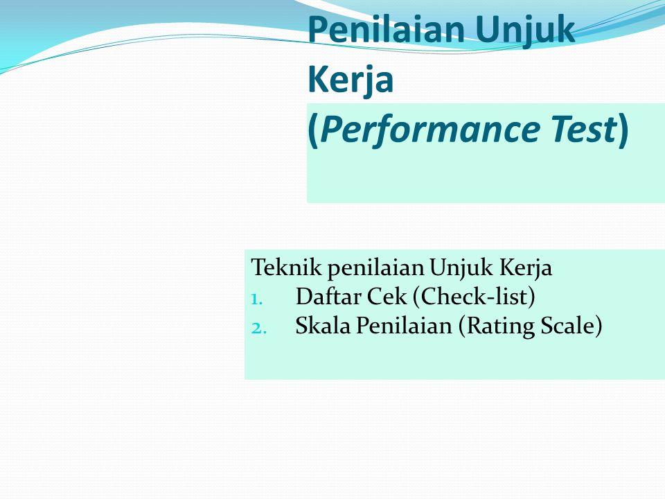 Penilaian Unjuk Kerja (Performance Test)
