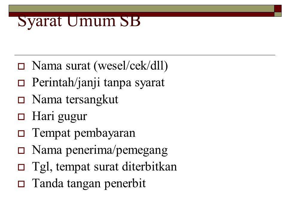 Syarat Umum SB Nama surat (wesel/cek/dll) Perintah/janji tanpa syarat