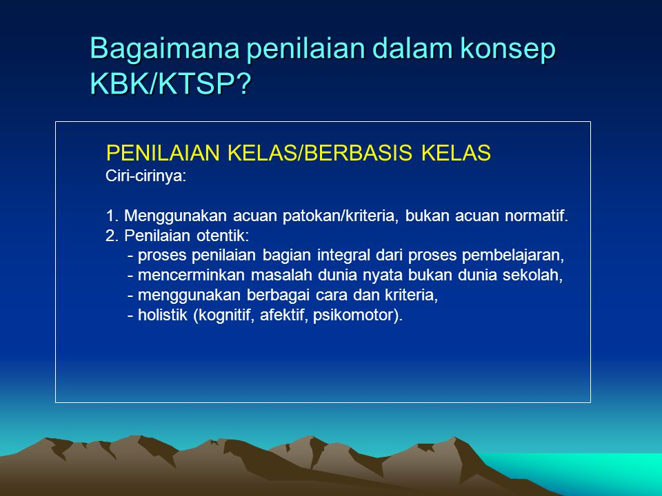 Bagaimana penilaian dalam konsep KBK/KTSP
