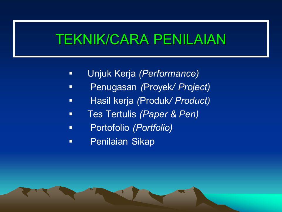 TEKNIK/CARA PENILAIAN