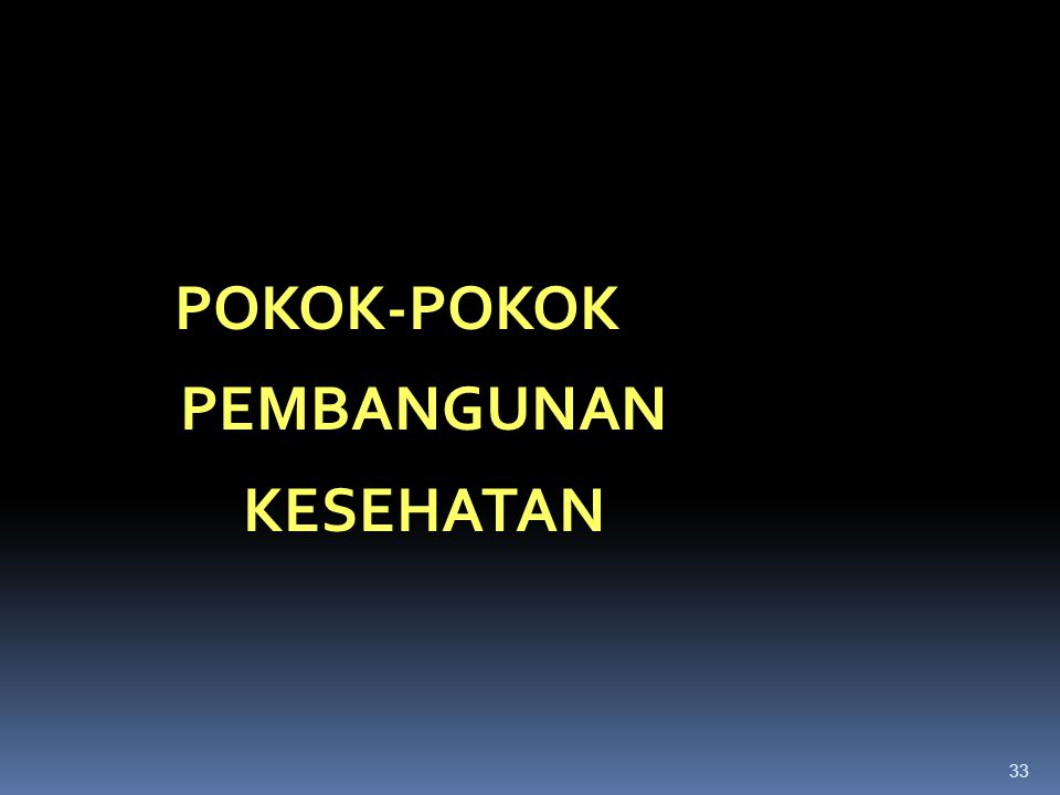 POKOK-POKOK PEMBANGUNAN KESEHATAN