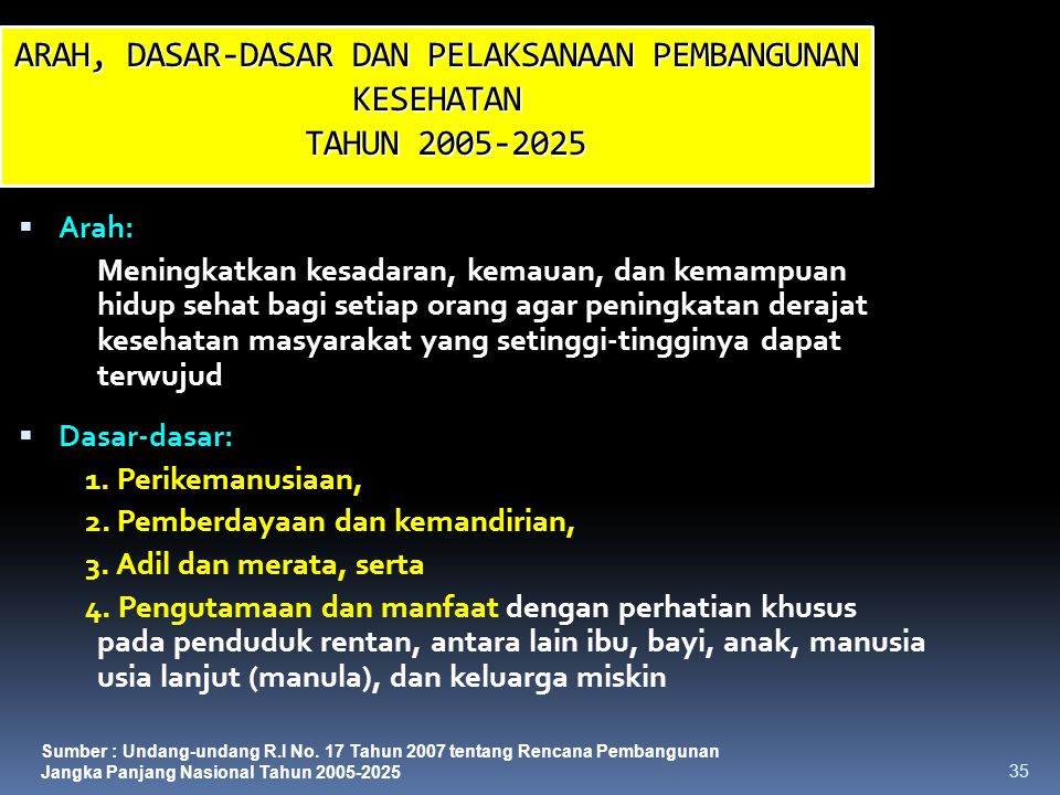 ARAH, DASAR-DASAR DAN PELAKSANAAN PEMBANGUNAN KESEHATAN TAHUN 2005-2025