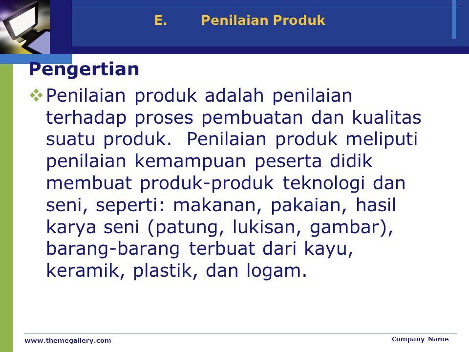 E. Penilaian Produk Pengertian.