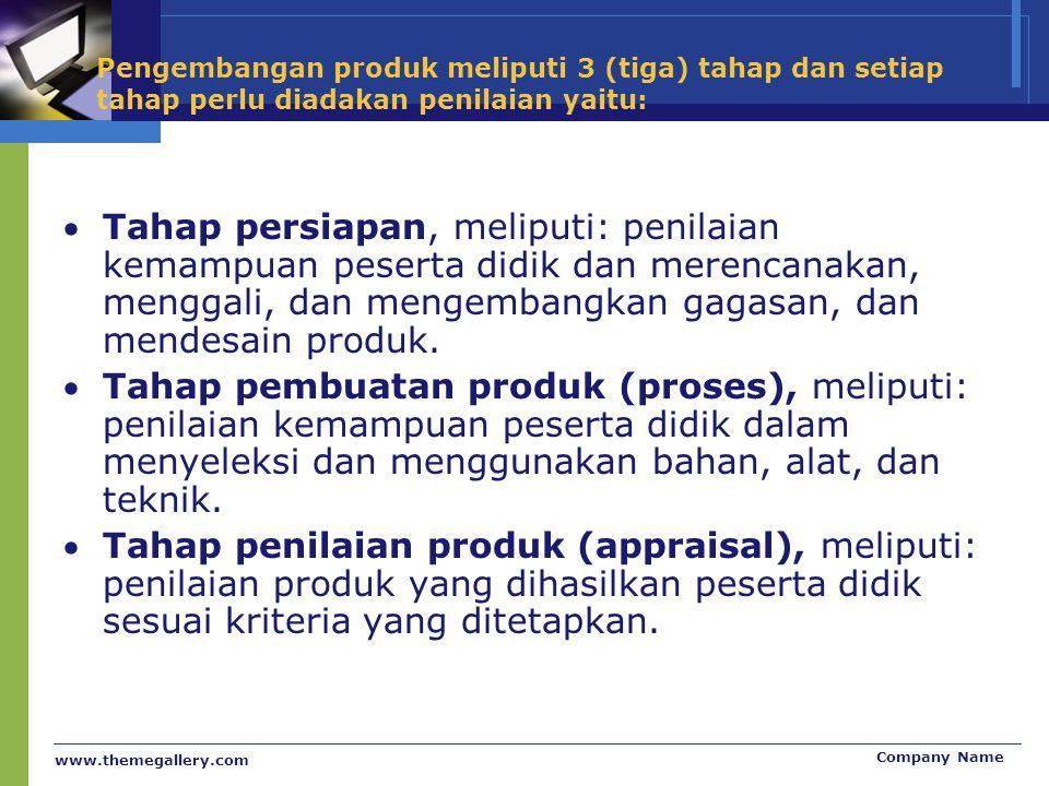 Pengembangan produk meliputi 3 (tiga) tahap dan setiap tahap perlu diadakan penilaian yaitu: